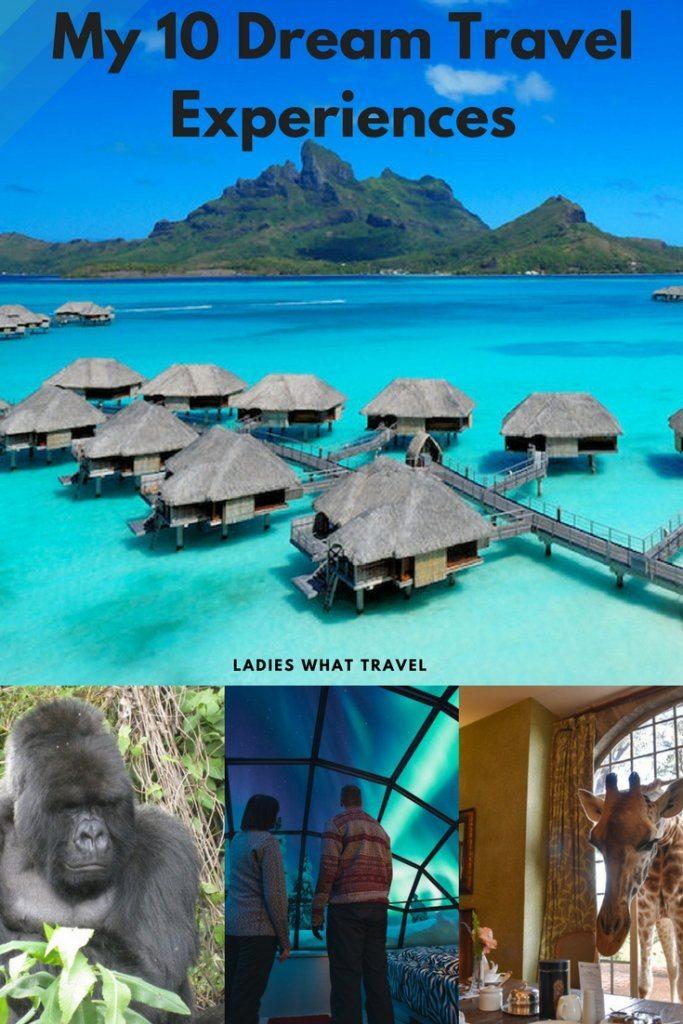 10 dream travel experiences | Ladies What Travel.jpg