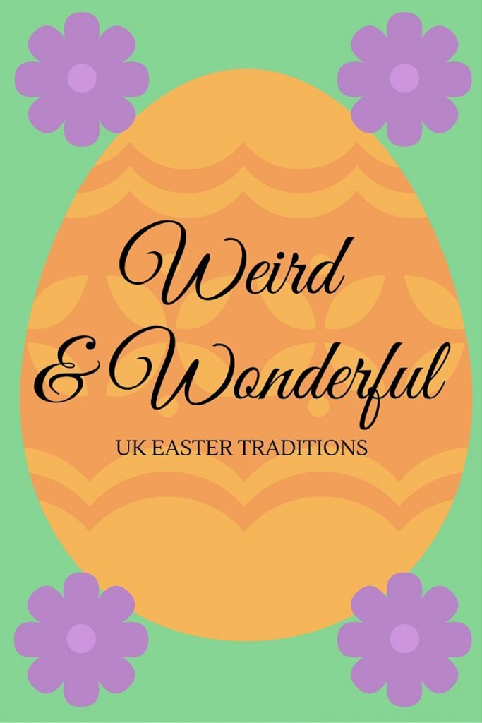 weird & wonderful UK Easter traditions