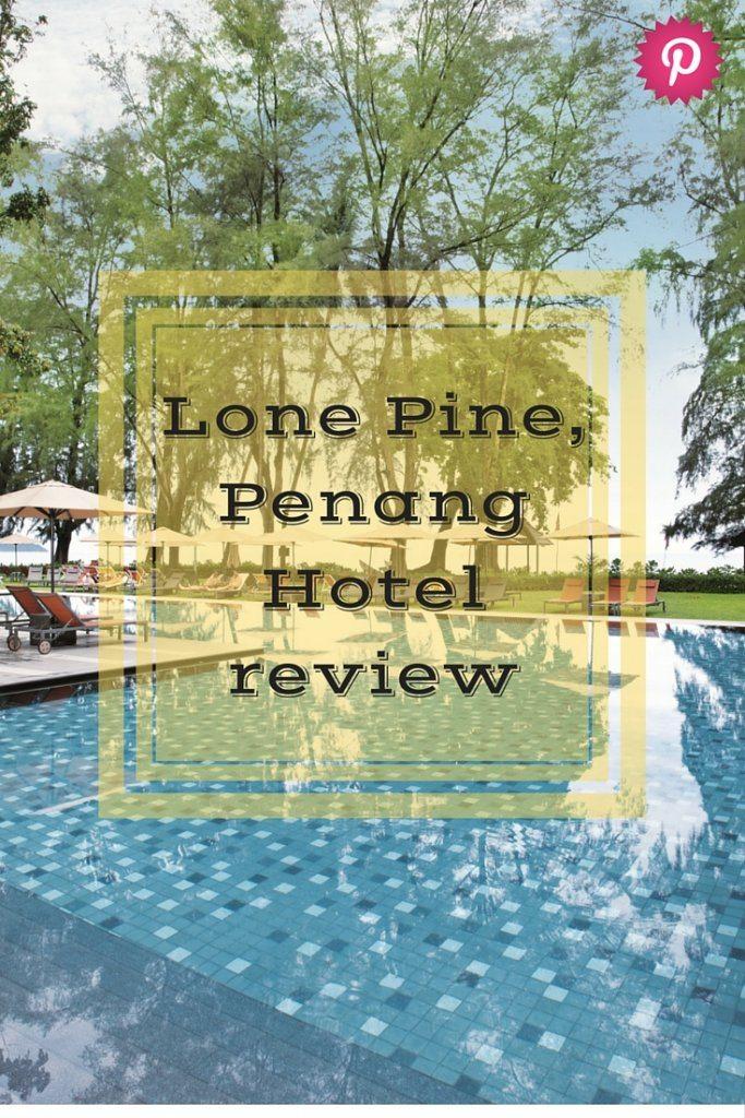 Lone Pine Penang hotel review.