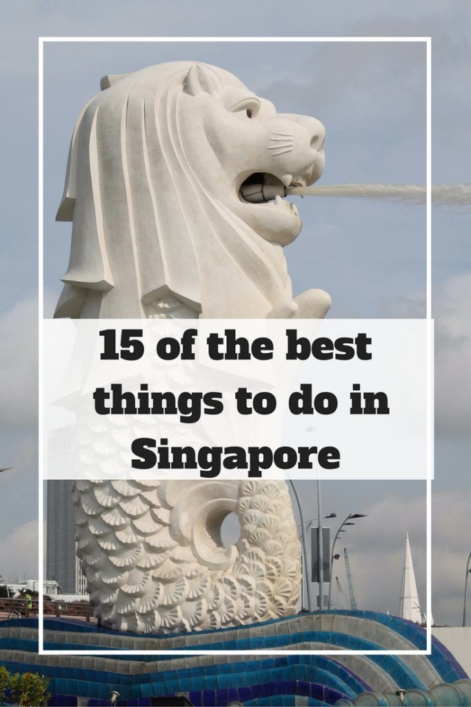 15 of the best things to do in Singapore | Ladies What Travel