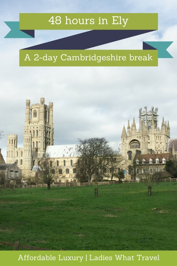 48 hours in Ely   Ladies What Travel