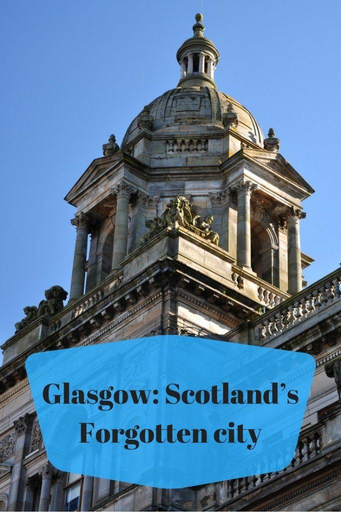 Glasgow: Scotland's Forgotten City | Ladies What Travel