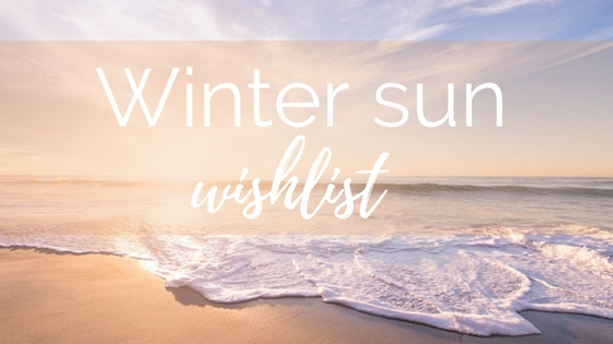 Winter sun wishlist with Clickstay