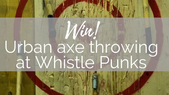 Win an urban axe throwing adventure at Whistle Punks