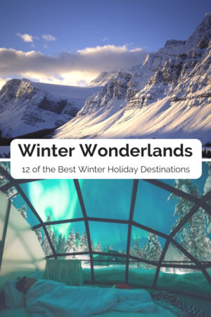 Winter wonderlands – 12 of the best winter holiday desintations